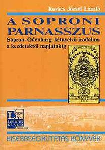 Kovács József László: A soproni Parnasszus - Sopron-Ödenburg kétnyelvű irodalma a kezdetektől napjainkig