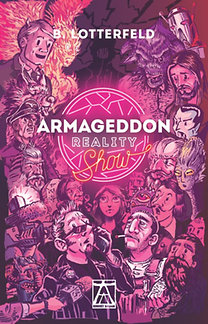 B. Lotterfeld: Armageddon Reality Show - Avagy az ember, aki egyedül mentette meg a világot