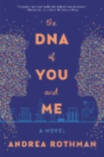 Rothman, Andrea: The DNA of You and Me