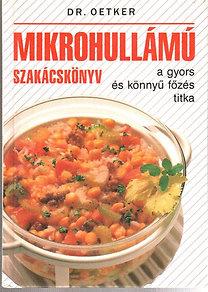 Dr.Oetker: Mikrohullámú szakácskönyv-a gyors és könnyű főzés titka