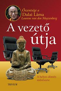 Dalai Láma: A vezető útja - A helyes döntés művészete