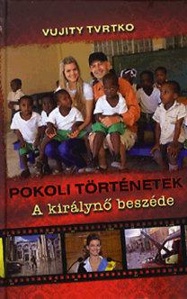 Vujity Tvrtko: Pokoli történetek - A királynő beszéde
