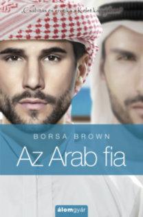 Borsa Brown: Az Arab fia - Csábítás és erotika a Kelet kapujában