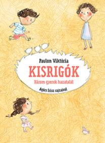 Paulon Viktória: Kisrigók - Három gyerek hazatalál