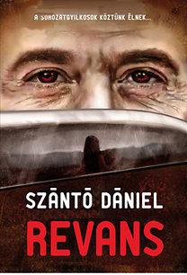 Szántó Dániel: Revans - A sorozatgyilkosok köztünk élnek...