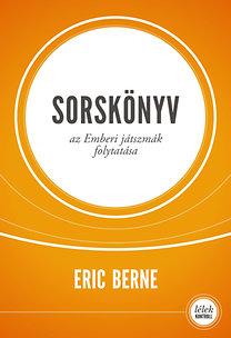 Eric Berne: Sorskönyv - Az Emberi játszmák folytatása - Az Emberi játszmák folytatása