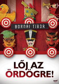 Bornai Tibor: Lőj az ördögre!
