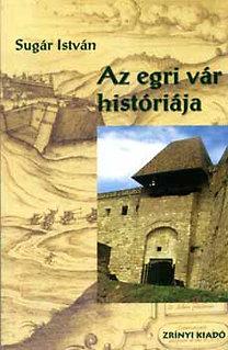 Sugár István: Az egri vár históriája