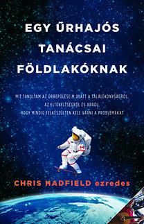 Chris Hadfield: Egy űrhajós tanácsai Földlakóknak