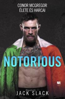 Jack Slack: Notorious: Conor McGregor élete és harcai