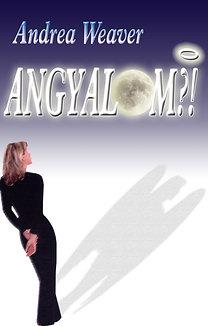 Andrea Weaver: Angyalom?!