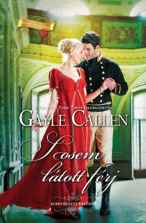 Gayle Callen: Sosem látott férj
