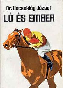 Dr. Vecseklőy József: Ló és ember