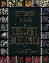 Christopher Brickell: Dísznövény enciklopédia - Az Angol Királyi Kertészeti Társaság kézikönyve