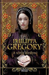 Philippa Gregory: A vörös királyné