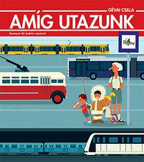 Gévai Csilla: Amíg utazunk