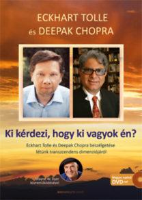 Eckhart Tolle; Deepak Chopra: Ki kérdezi, hogy ki vagyok én? - Ajándék DVD melléklettel