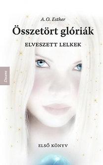 A. O. Esther: Elveszett lelkek - Összetört glóriák 1.