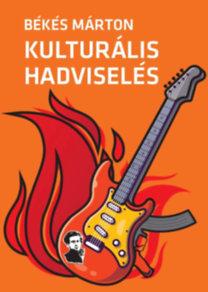 Békés Márton: Kulturális hadviselés