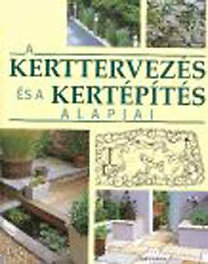 Mitchell Beazley: A kerttervezés és a kertépítés alapjai