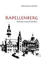 Herbst, Wolfgang: Kapellenberg - Roman einer Kindheit