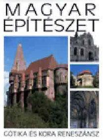 Buzás Gergely: Magyar építészet 2. - A gótika és kora reneszánsz - Gótika és kora reneszánsz