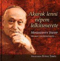 Mindszenty József: Akarok lenni népem lelkiismerete - Mindszenty József bíboros emlékirataiból - dupla CD melléklettel