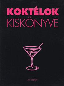 Beke Csilla (Szerk.): Koktélok kiskönyve