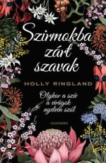Holly Ringland: Szirmokba zárt szavak