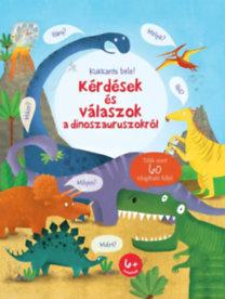 Katie Daynes: Kukkants bele! - Kérdések és válaszok a dinoszauruszokról