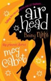 Cabot, Meg: Cabot, M: Airhead: Being Nikki