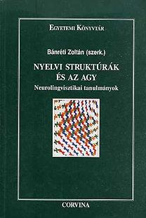 Bánréti Zoltán (szerk.): Nyelvi struktúrák és az agy (Neurolingvisztikai tanulmányok)