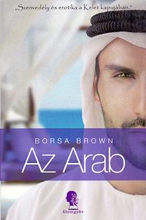 Borsa Brown: Az Arab - Szenvedély és erotika a Kelet kapujában
