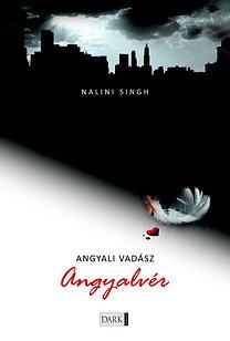 Nalini Singh: Angyalvér - Angyali vadász 1. - ANGYALI VADÁSZ 1.