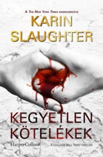 Karin Slaughter: Kegyetlen kötelékek (Will Trent-thriller 8.)