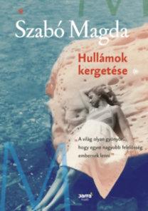Szabó Magda: Hullámok kergetése