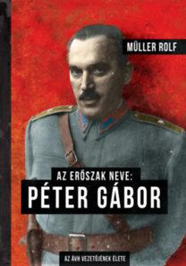 Müller Rolf: Az erőszak neve: Péter Gábor