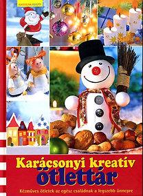 Karácsonyi kreatív ötlettár - Kézműves ötletek az egész családnak a legszebb ünnepre
