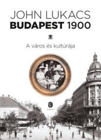 John Lukacs: Budapest 1900