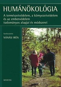 Nánási Irén (szerk.): Humánökológia - A természetvédelem, a környezetvédelem és az embervédelem tudományos alapjai és módszerei