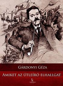 Gárdonyi Géza: Amiket az útleíró elhallgat
