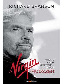 Richard Branson: A Virgin-módszer - Minden, amit a vezetésről tudok