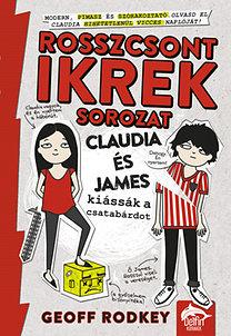 Geoff Rodkey: Claudia és James kiássák a csatabárdot - Rosszcsont ikrek 1. rész - Rosszcsont ikrek 1. rész