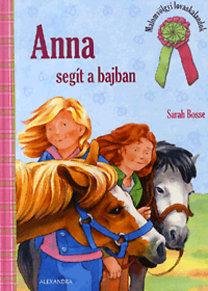 Sarah Bosse: Anna segít a bajban - Malomvölgyi lovaskalandok