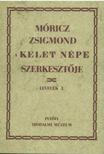 Móricz Zsigmond: Móricz Zsigmond, a Kelet Népe szerkesztője - Levelek I-II. (A levelek jegyzetei)