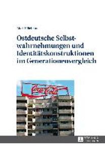 Hillebrand, Mark: Ostdeutsche Selbstwahrnehmungen und Identitätskonstruktionen im Generationenvergleich