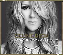 Celine Dion: Loved Me Back To Life (Deluxe)