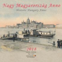 Nagy Magyarország Anno 30x30 cm - Naptár 2018