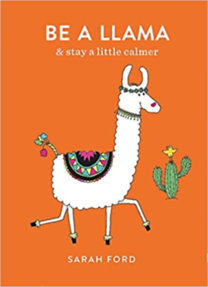 Sarah Ford: Be a Llama - & stay a little calmer