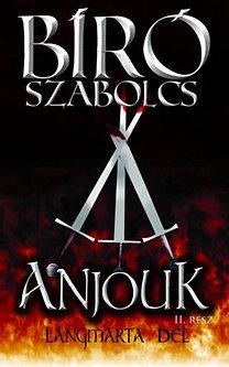 Bíró Szabolcs: Anjouk II. - Lángmarta dél